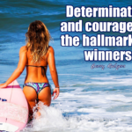 determination and courage